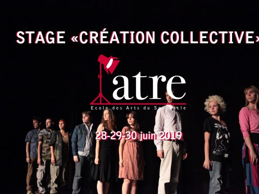 Stage «Création collective» : 28-30 juin